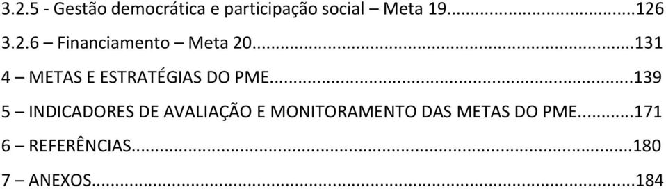 ..131 4 METAS E ESTRATÉGIAS DO PME.
