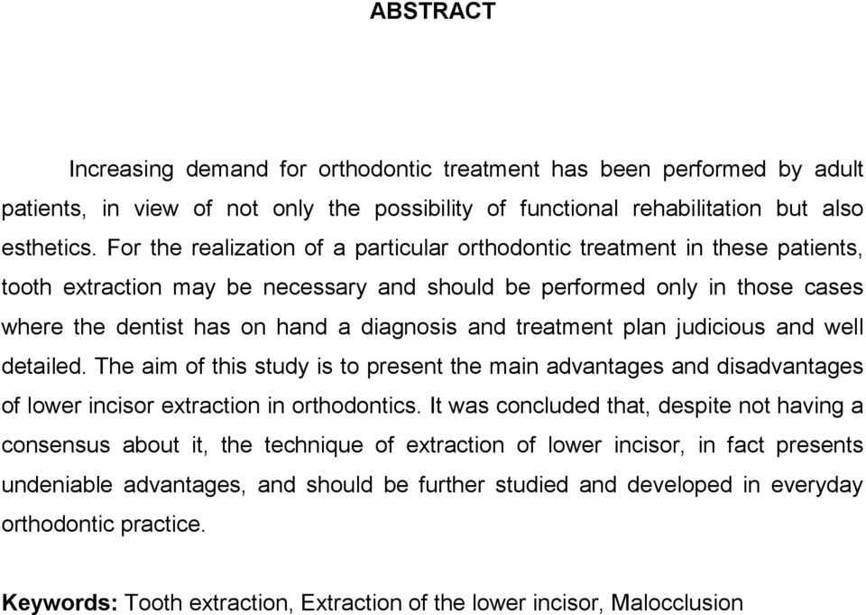 and treatment plan judicious and well detailed. The aim of this study is to present the main advantages and disadvantages of lower incisor extraction in orthodontics.