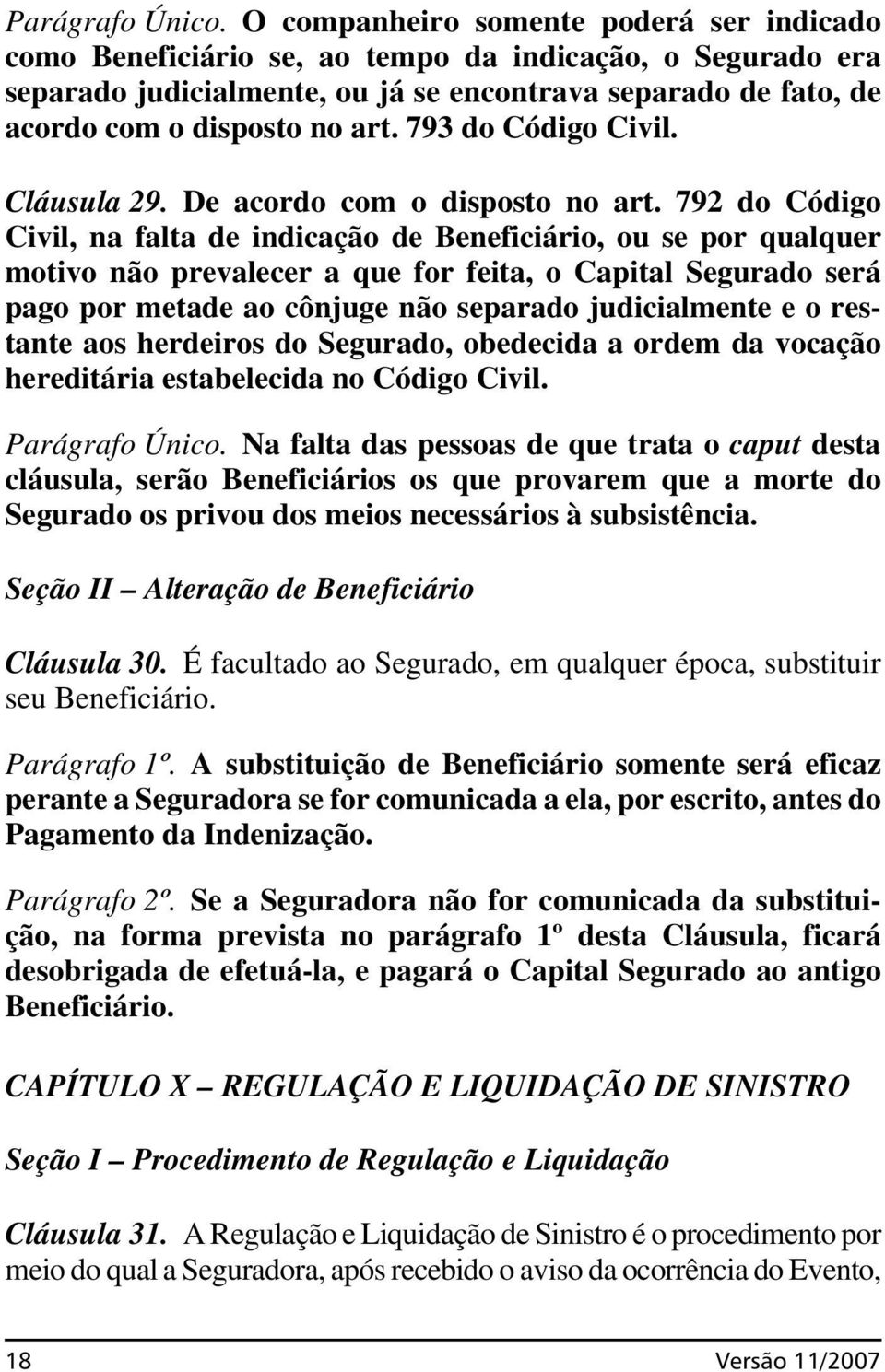 793 do Código Civil. Cláusula 29. De acordo com o disposto no art.