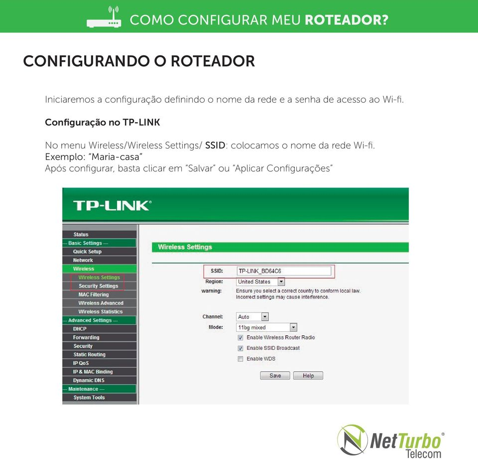 Configuração no TP-LINK No menu Wireless/Wireless Settings/ SSID: