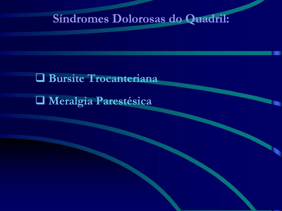 Quadril: Bursite