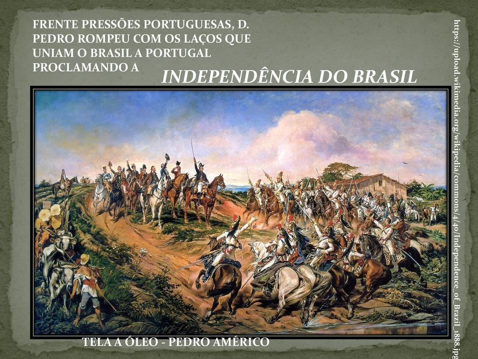 org/wikipedia/commons/4/40/independence_of_brazil_1888.
