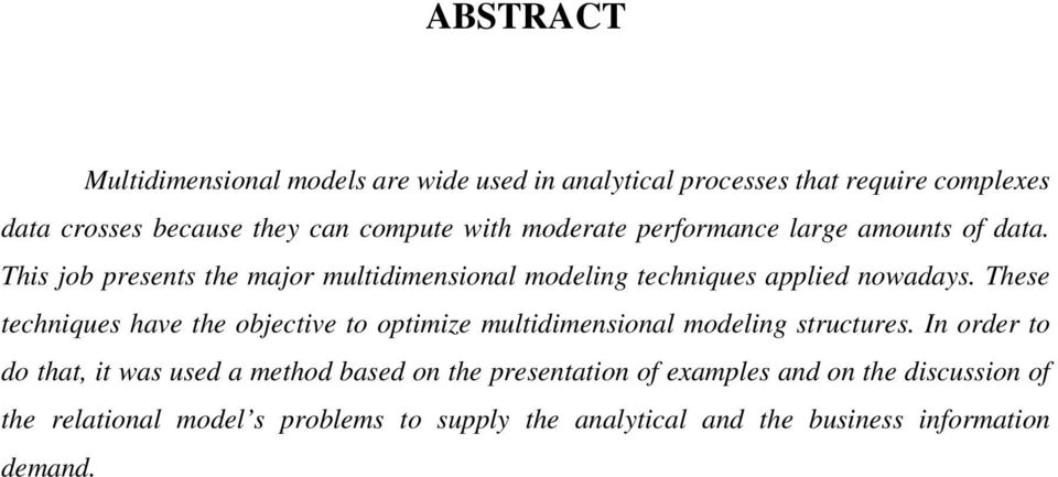 These techniques have the objective to optimize multidimensional modeling structures.