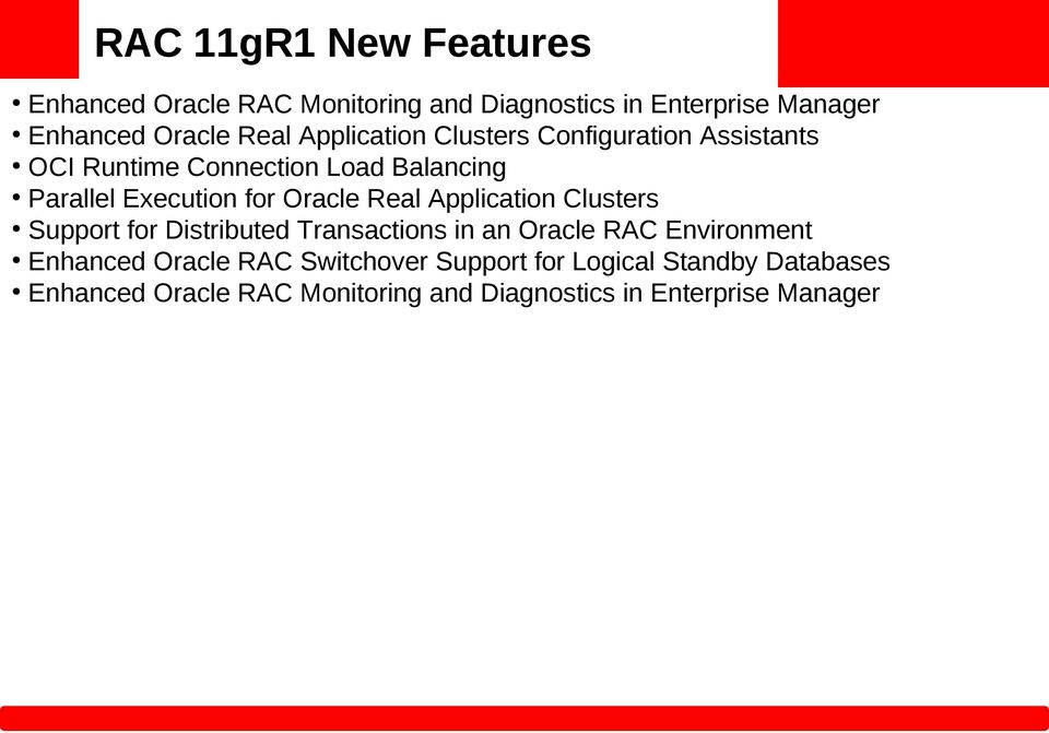 Real Application Clusters Support for Distributed Transactions in an Oracle RAC Environment Enhanced Oracle RAC