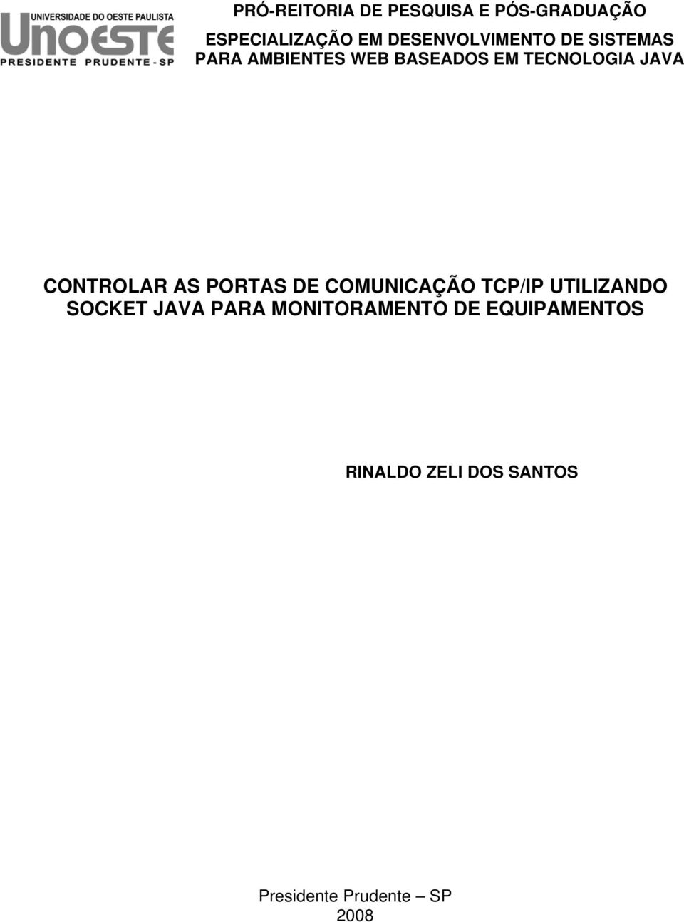 JAVA CONTROLAR AS PORTAS DE COMUNICAÇÃO TCP/IP UTILIZANDO SOCKET JAVA
