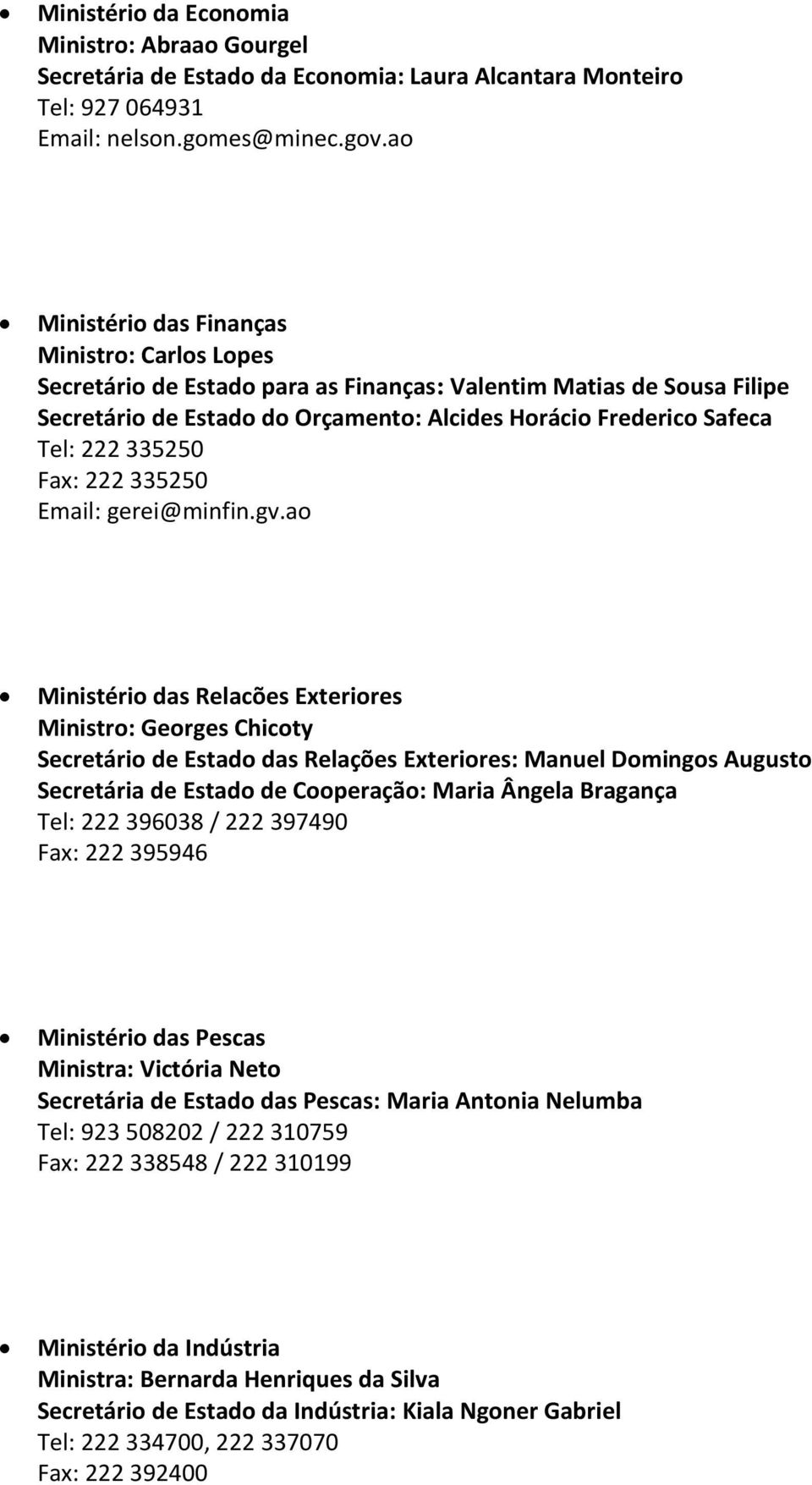 335250 Fax: 222 335250 Email: gerei@minfin.gv.