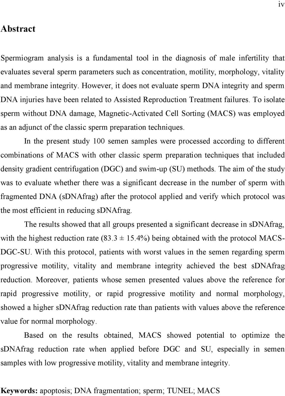 To isolate sperm without DNA damage, Magnetic-Activated Cell Sorting (MACS) was employed as an adjunct of the classic sperm preparation techniques.