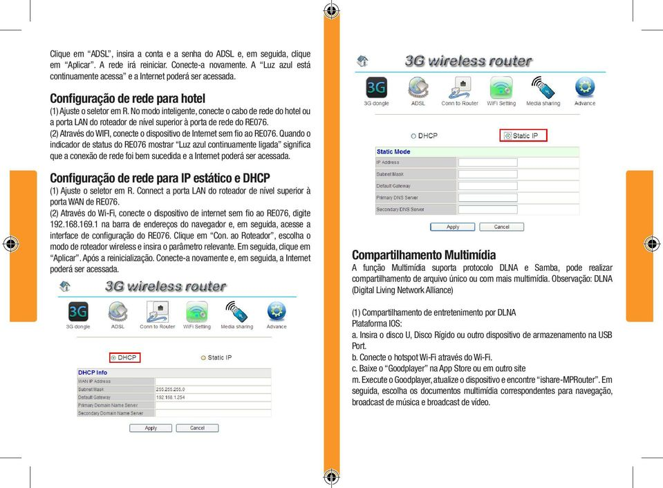 (2) Através do WIFI, conecte o dispositivo de Internet sem fio ao RE076.