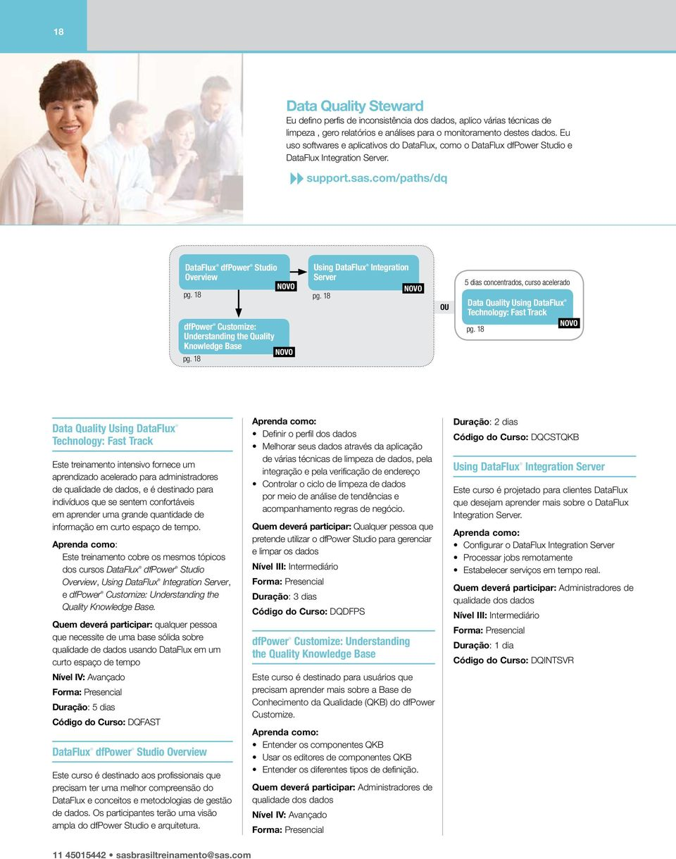 com/paths/dq DataFlux dfpower Studio Overview Using DataFlux Integration Server pg. 18 pg. 18 dfpower Customize: Understanding the Quality Knowledge Base pg.