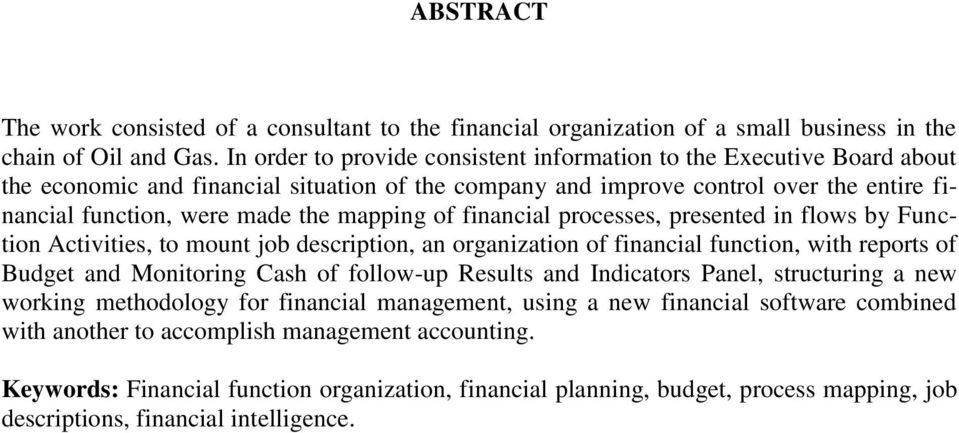 mapping of financial processes, presented in flows by Function Activities, to mount job description, an organization of financial function, with reports of Budget and Monitoring Cash of follow-up