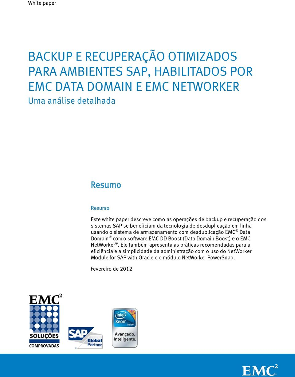 armazenamento com desduplicação EMC Data Domain com o software EMC DD Boost (Data Domain Boost) e o EMC NetWorker.