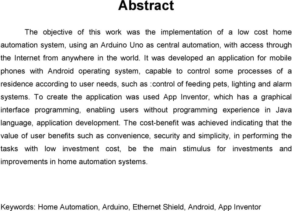 It was developed an application for mobile phones with Android operating system, capable to control some processes of a residence according to user needs, such as :control of feeding pets, lighting