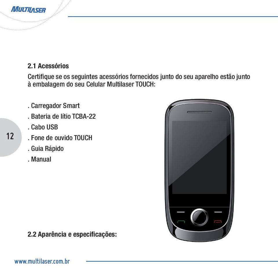Multilaser TOUCH: 12. Carregador Smart. Bateria de lítio TCBA-22.