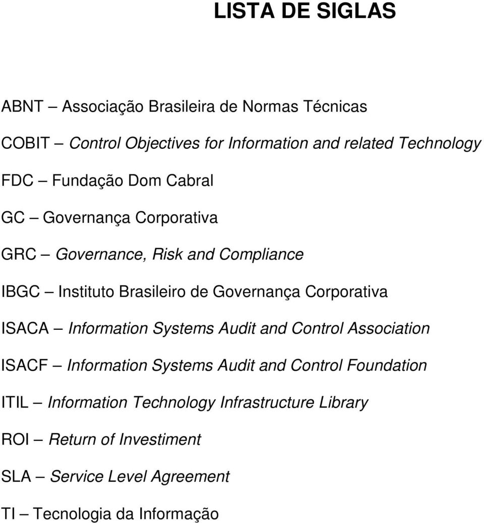 Corporativa ISACA Information Systems Audit and Control Association ISACF Information Systems Audit and Control Foundation