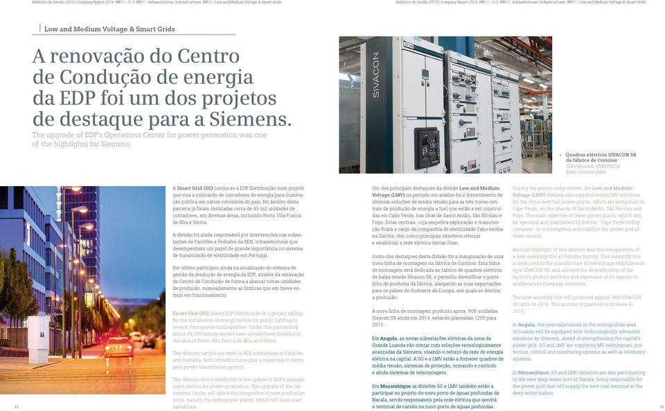 Siemens. The upgrade of EDP s Operations Center for power generation was one of the highlights for Siemens.