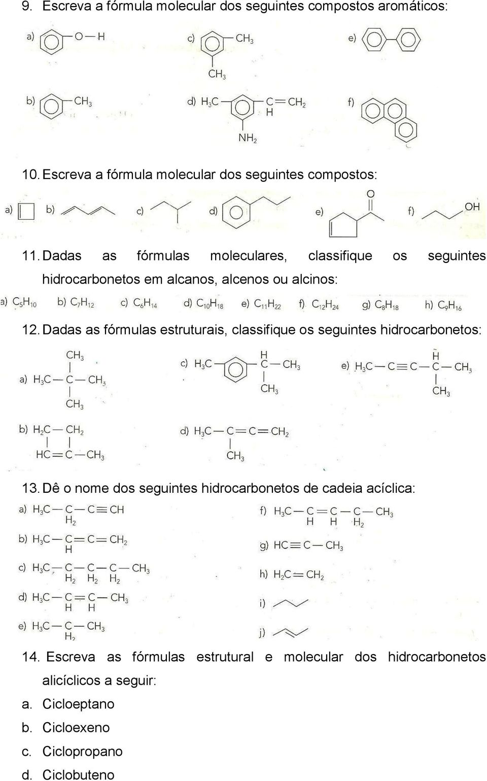 Dadas as fórmulas estruturais, classifique os seguintes hidrocarbonetos: 13.