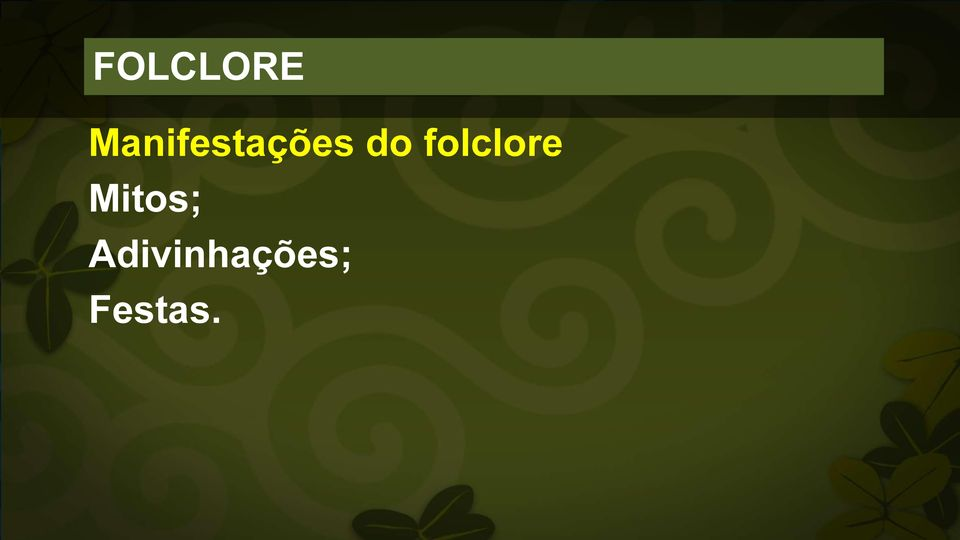 do folclore Mitos;