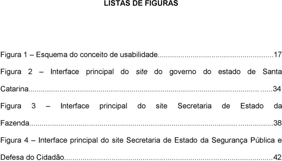 .....34 Figura 3 Interface principal do site Secretaria de Estado da Fazenda.