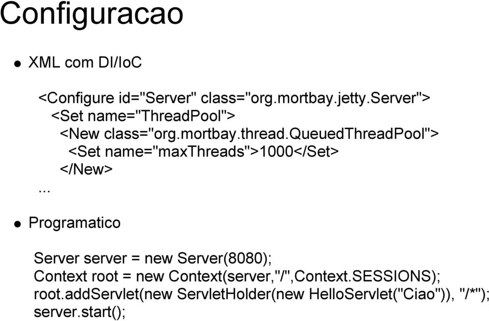 ".. Programatico Server server = new Server(8080); Context root = new Context(server,""/"",Context."