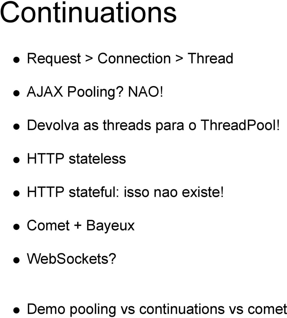 HTTP stateless HTTP stateful: isso nao existe!