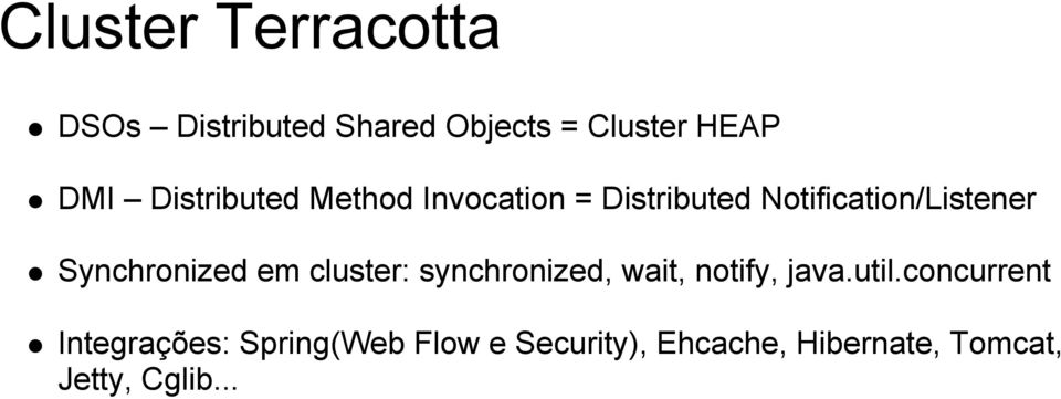 Synchronized em cluster: synchronized, wait, notify, java.util.