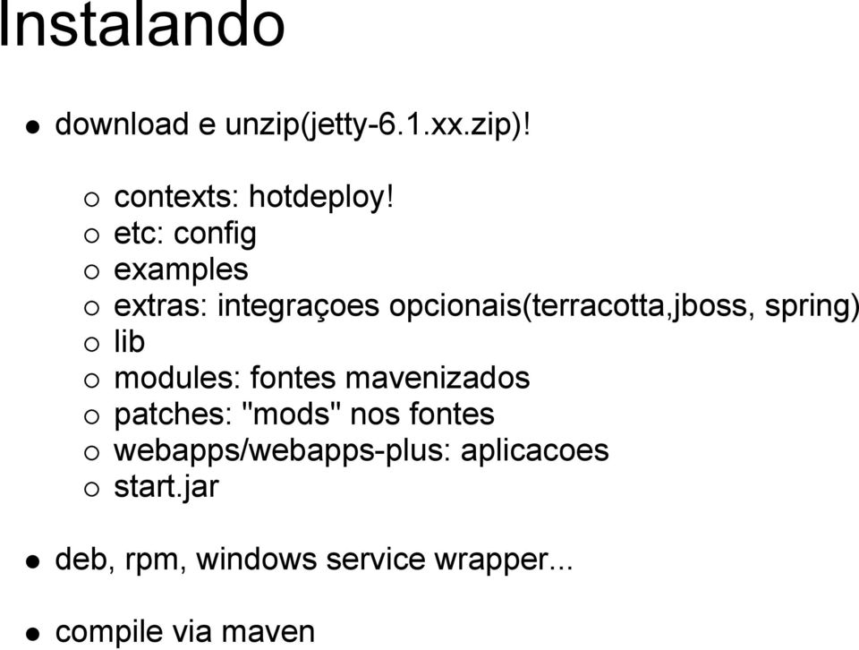 "spring) lib modules: fontes mavenizados patches: ""mods"" nos fontes"