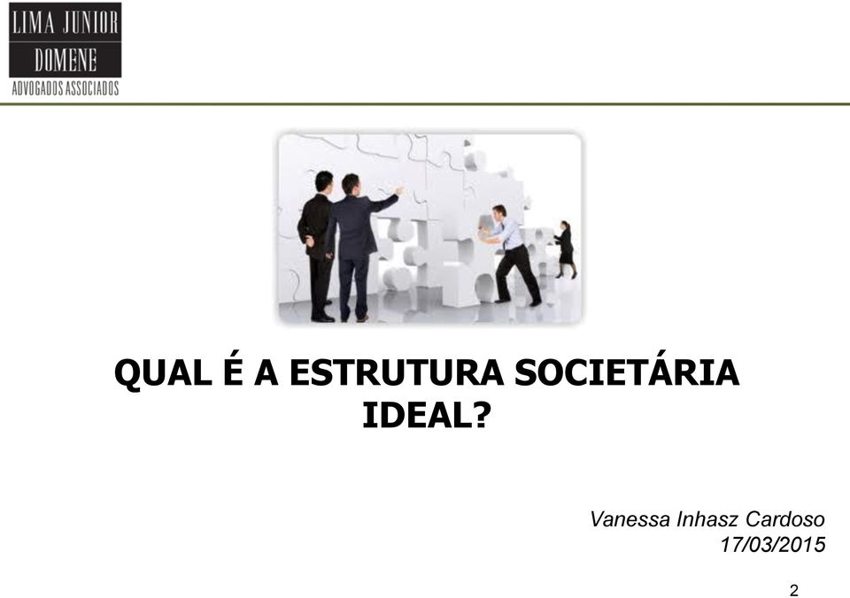 SOCIETÁRIA IDEAL?