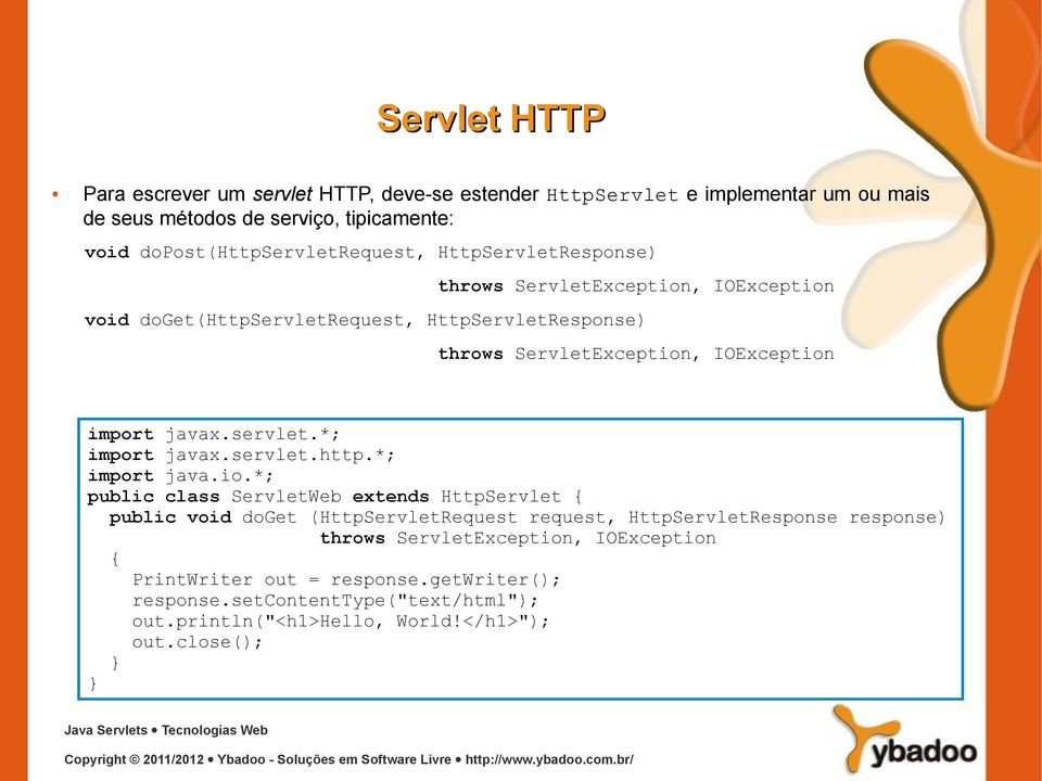 servlet.http.*; import java.io.