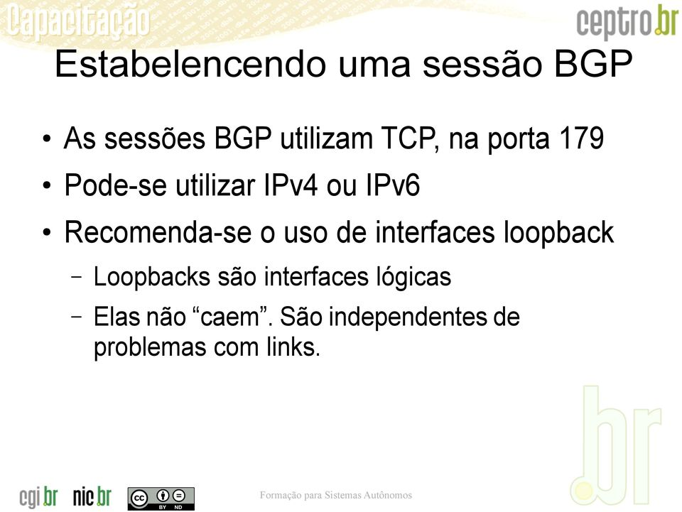 uso de interfaces loopback Loopbacks são interfaces