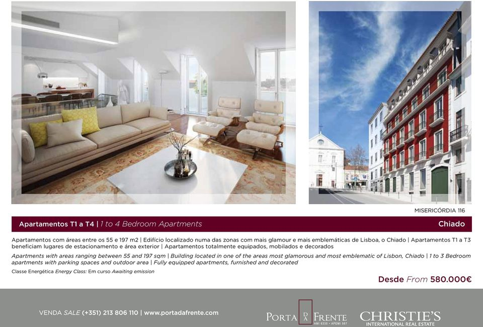 equipados, mobilados e decorados Apartments with areas ranging between 55 and 197 sqm Building located in one of the areas most glamorous and most