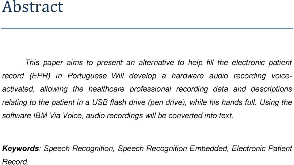 descriptions relating to the patient in a USB flash drive (pen drive), while his hands full.
