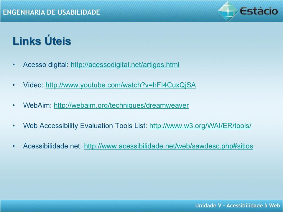 org/techniques/dreamweaver Web Accessibility Evaluation Tools List: