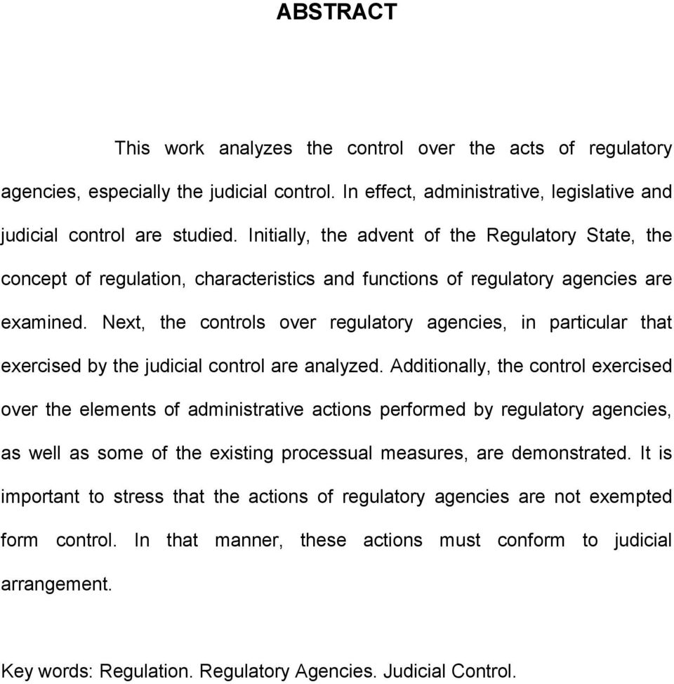 Next, the controls over regulatory agencies, in particular that exercised by the judicial control are analyzed.