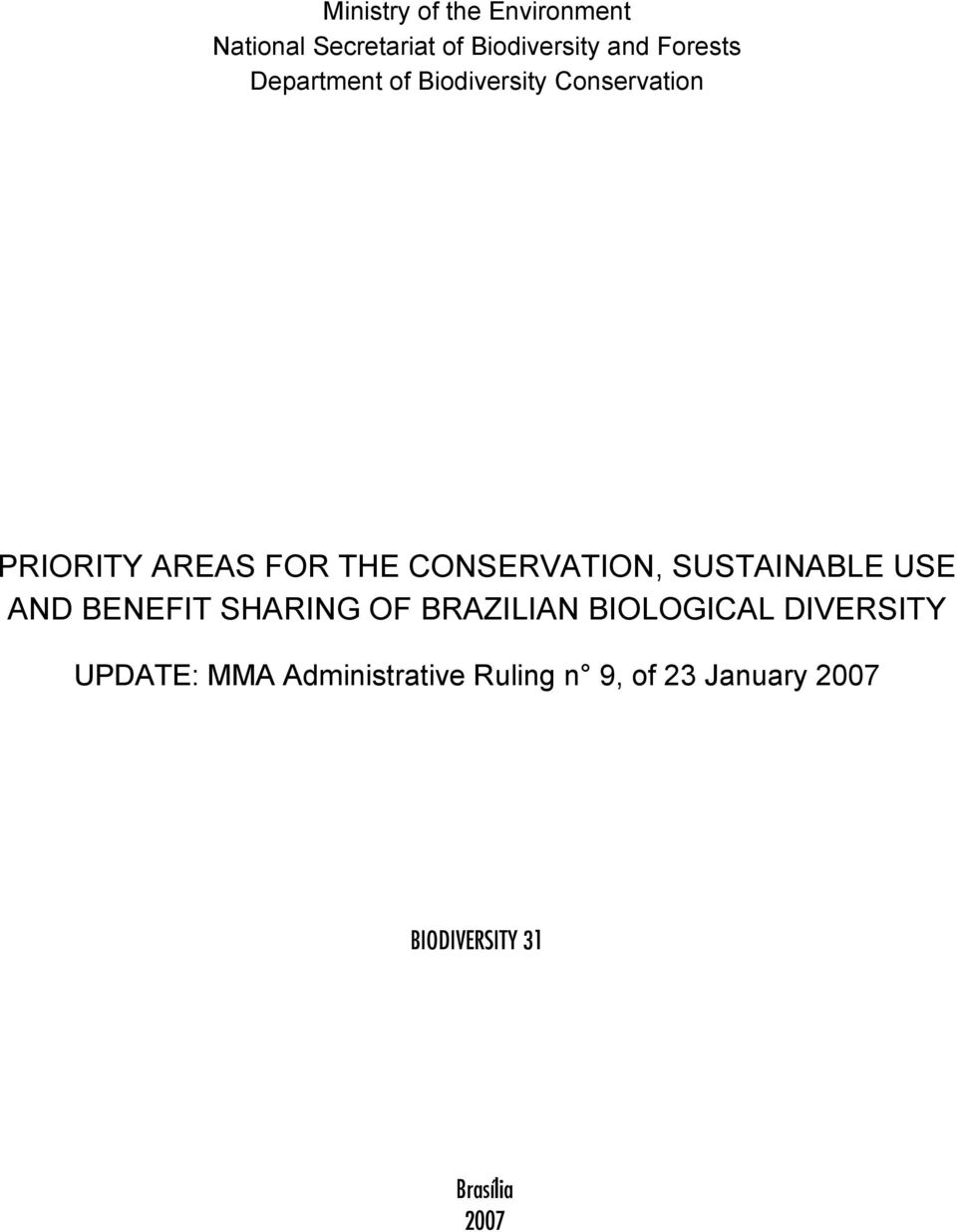 SUSTAINABLE USE AND BENEFIT SHARING OF BRAZILIAN BIOLOGICAL DIVERSITY UPDATE: