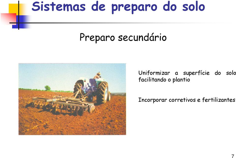 do solo facilitando o plantio