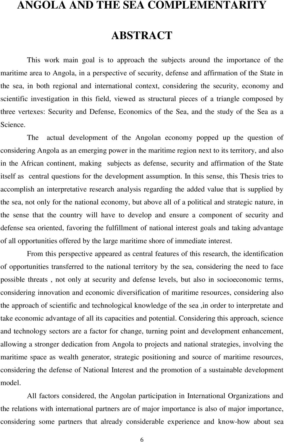by three vertexes: Security and Defense, Economics of the Sea, and the study of the Sea as a Science.