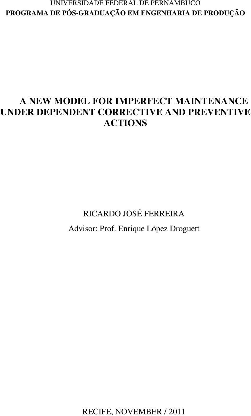 UNDER DEPENDENT CORRECTIVE AND PREVENTIVE ACTIONS RICARDO JOSÉ