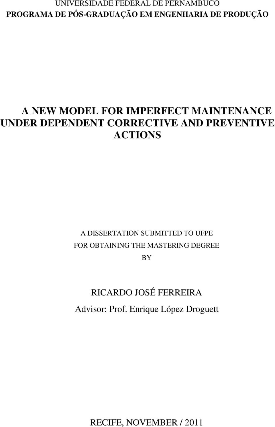 PREVENTIVE ACTIONS A DISSERTATION SUBMITTED TO UFPE FOR OBTAINING THE MASTERING