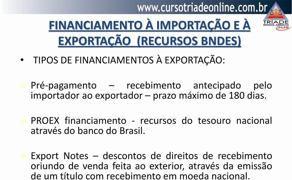 PROEX financiamento - recursos do tesouro nacional através do banco do Brasil.