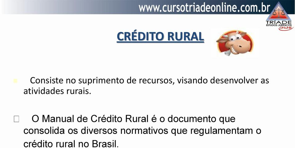 O Manual de Crédito Rural é o documento que