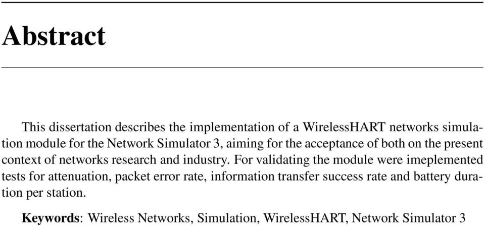 For validating the module were imeplemented tests for attenuation, packet error rate, information transfer