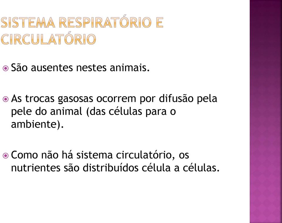 do animal (das células para o ambiente).