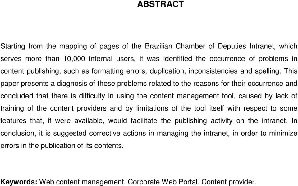 This paper presents a diagnosis of these problems related to the reasons for their occurrence and concluded that there is difficulty in using the content management tool, caused by lack of training