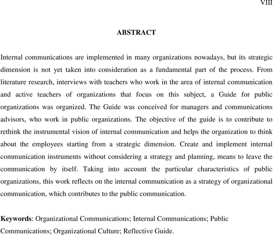 organized. The Guide was conceived for managers and communications advisors, who work in public organizations.