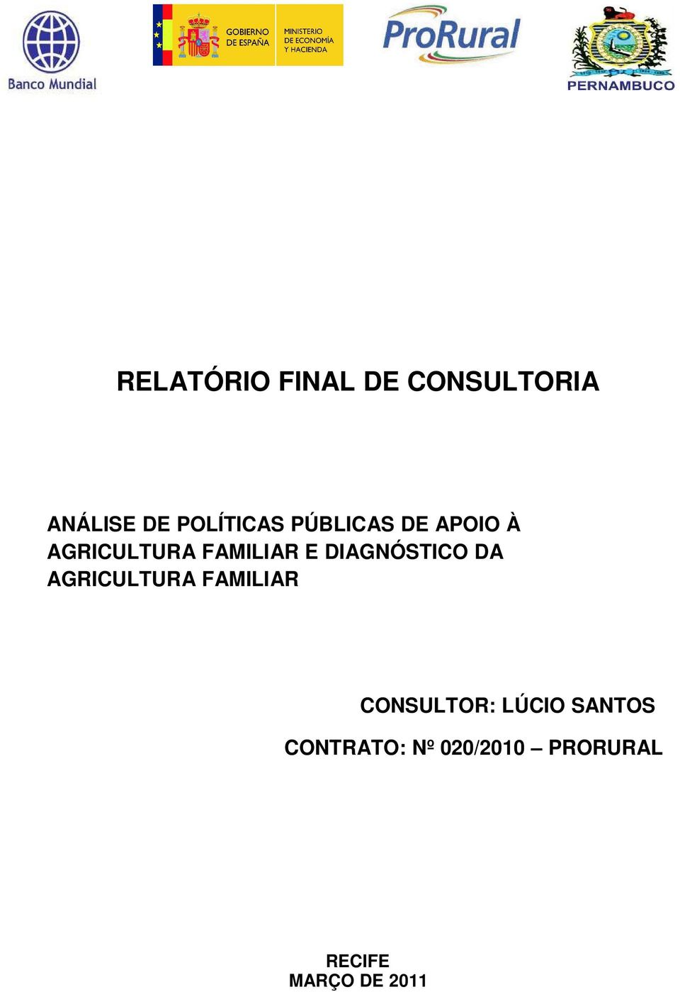 DIAGNÓSTICO DA AGRICULTURA FAMILIAR CONSULTOR: