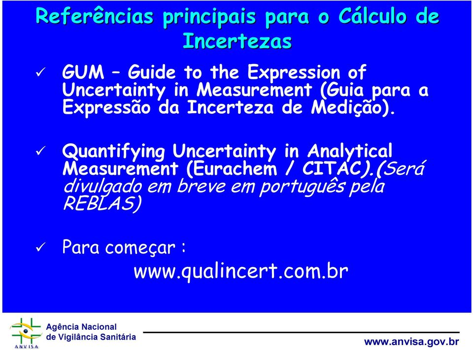 Medição). Quantifying Uncertainty in Analytical Measurement (Eurachem / CITAC).