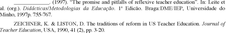 Braga:DME/IEP, Universidade do Minho, 1997p. 755-767. ZEICHNER, K. & LISTON, D.
