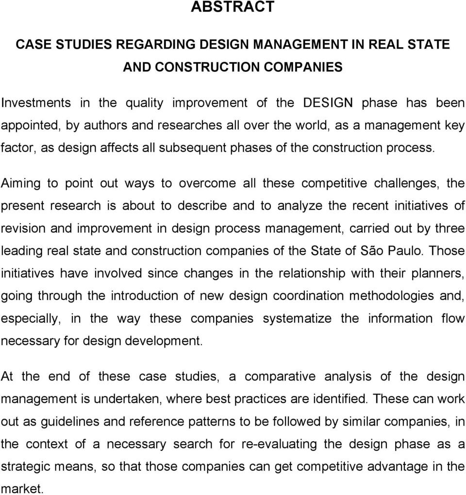 Aiming to point out ways to overcome all these competitive challenges, the present research is about to describe and to analyze the recent initiatives of revision and improvement in design process