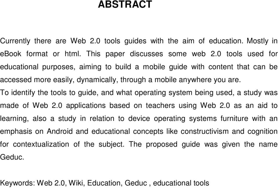 To identify the tools to guide, and what operating system being used, a study was made of Web 2.0 applications based on teachers using Web 2.