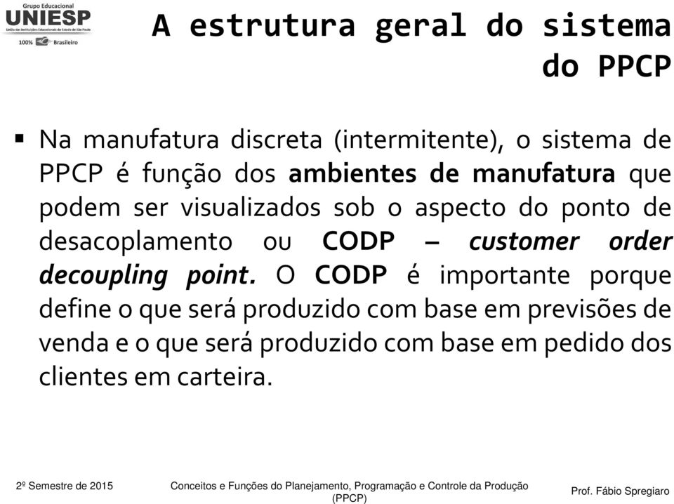 desacoplamento ou CODP customer order decoupling point.